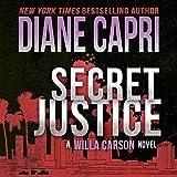 Secret Justice: Judge Willa Carson Thriller, The Hunt for Justice Series, Book 3