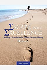 Escape into Excellence: Building a Foundation for Honest Decision-Making Paperback
