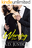 Warning: Part Three: (An Anti-Hero Romantic Suspense Novel) (The Vault Book 3)