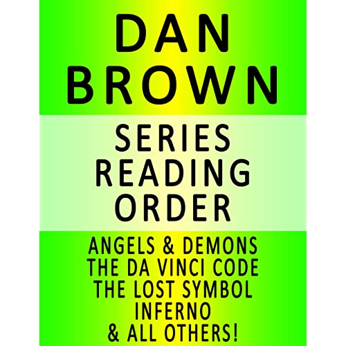 DAN BROWN — SERIES READING ORDER (SERIES LIST) — IN ORDER: ANGELS & DEMONS, THE DA VINCI CODE, THE LOST SYMBOL, INFERNO, DIGITAL FORTRESS & THE DECEPTION POINT!