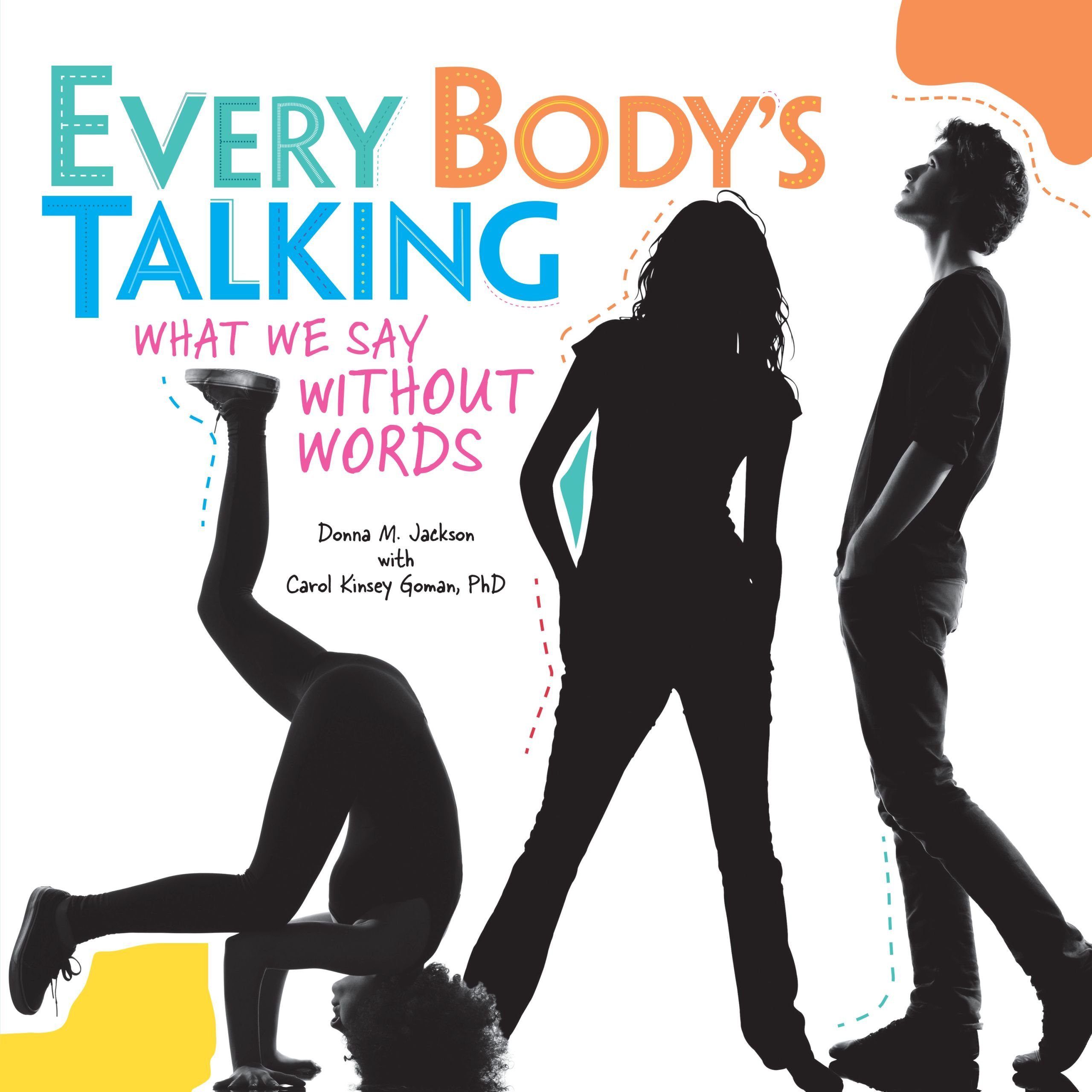 Every Body's Talking: What We Say Without Words (Anglais) Belle reliure – 1 janvier 2014 Donna M. Jackson Graphic Universe 1467708585 Children: Grades 4-6