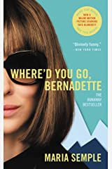 Where'd You Go, Bernadette: A Novel Kindle Edition