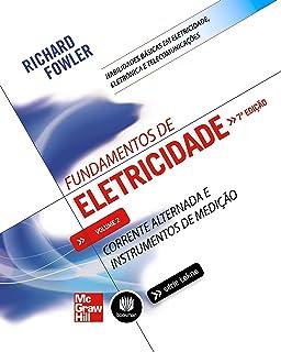 Fundamentos de Eletricidade. Corrente Alternada e Instrumentos de Medição - Volume 2 (Em Portuguese
