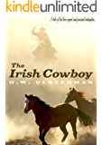 THE IRISH COWBOY: A tale of lost love, regret, and personal redemption... (English Edition)