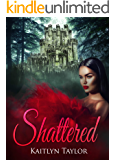 Shattered (Daughter of an Alpha Book 1)