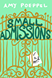 Small Admissions: A Novel