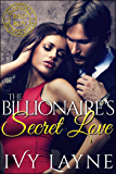 The Billionaire's Secret Love (Scandals of the Bad Boy Billionaires Book 2)