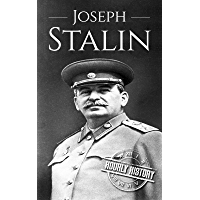 Joseph Stalin: A Life From Beginning to End (World War 2 Biographies Book 4)