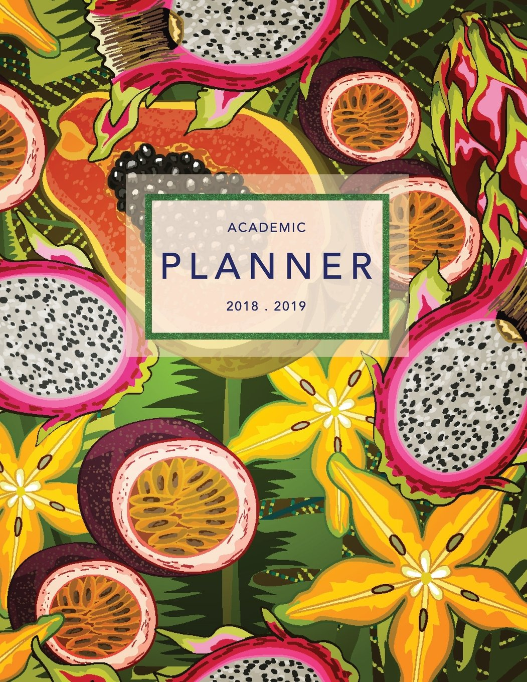 Academic Planner 2018-2019: Tropical Plants | Weekly + Monthly Views | To Do Lists Goal-Setting Class Schedules + More (August 2018 - July 2019): Volume 4 (2018-2019 Student Planners)