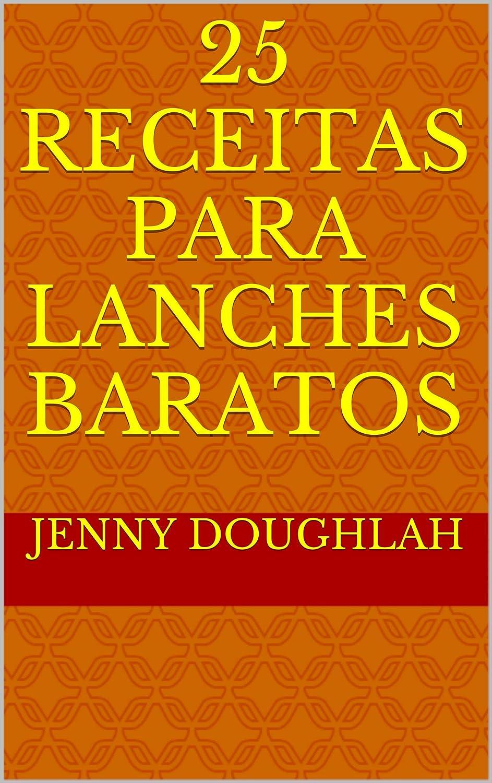 25 Receitas para Lanches Baratos (Banquete Barato Livro 1 ...
