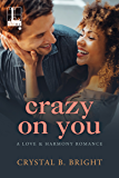 Crazy on You (A Love & Harmony Romance Book 3)