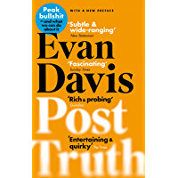 Post-Truth: Why We Have Reached Peak Bullshit and What We Can Do About It (English Edition)