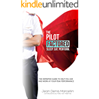The Pilot Factored: Unlocking the physiological and psychological factors to maximize human performance (English Edition)