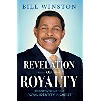 Revelation of Royalty: Rediscovering Your Royal Identity in Christ (English Edition)