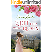 Zeit der wilden Rosen: Ein Familiengeheimnis Roman
