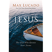 Jesus: The God Who Knows Your Name (English Edition)