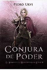 Conjura de Poder: (El Sendero del Guardabosques, Libro 9) (Spanish Edition) Kindle Edition
