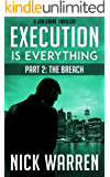 Execution Is Everything: Part 2: The Breach (Jon Kaine)