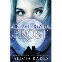 Dreaming With Frost: A Distant Dreams & Crystal Frost Novella