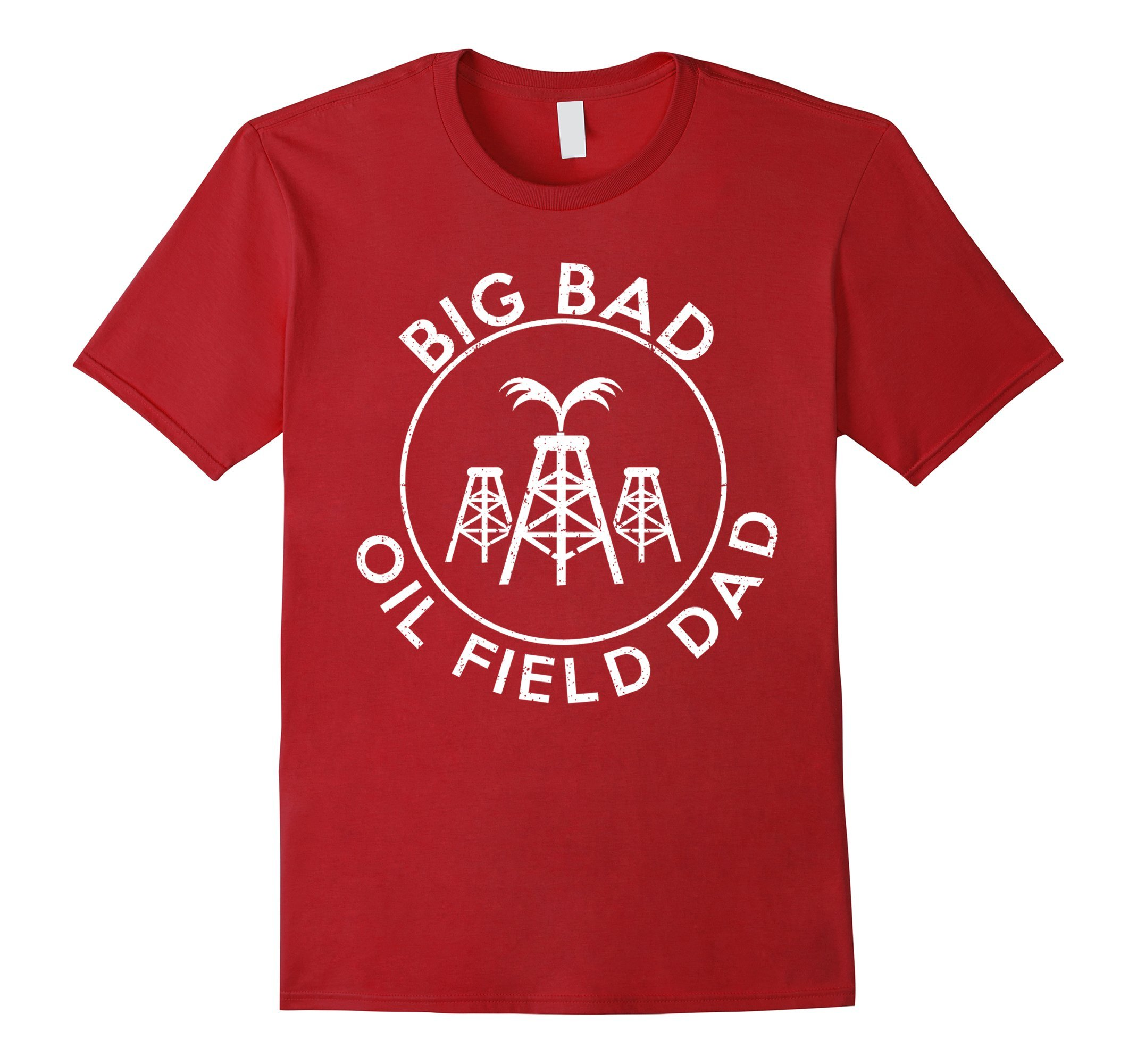 big bad oilfield dad oilfield t shirt oilfield gifts