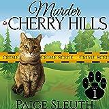 Murder in Cherry Hills: Cozy Cat Caper Mystery, Book 1