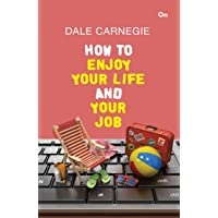 How to Enjoy Your Life and Your Job by DALE CARNEGIE PaperBack