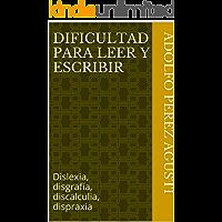 Dificultad para leer y escribir: Dislexia, disgrafía, discalculia, dispraxia (Metafísica y psicología nº 4) (Spanish…