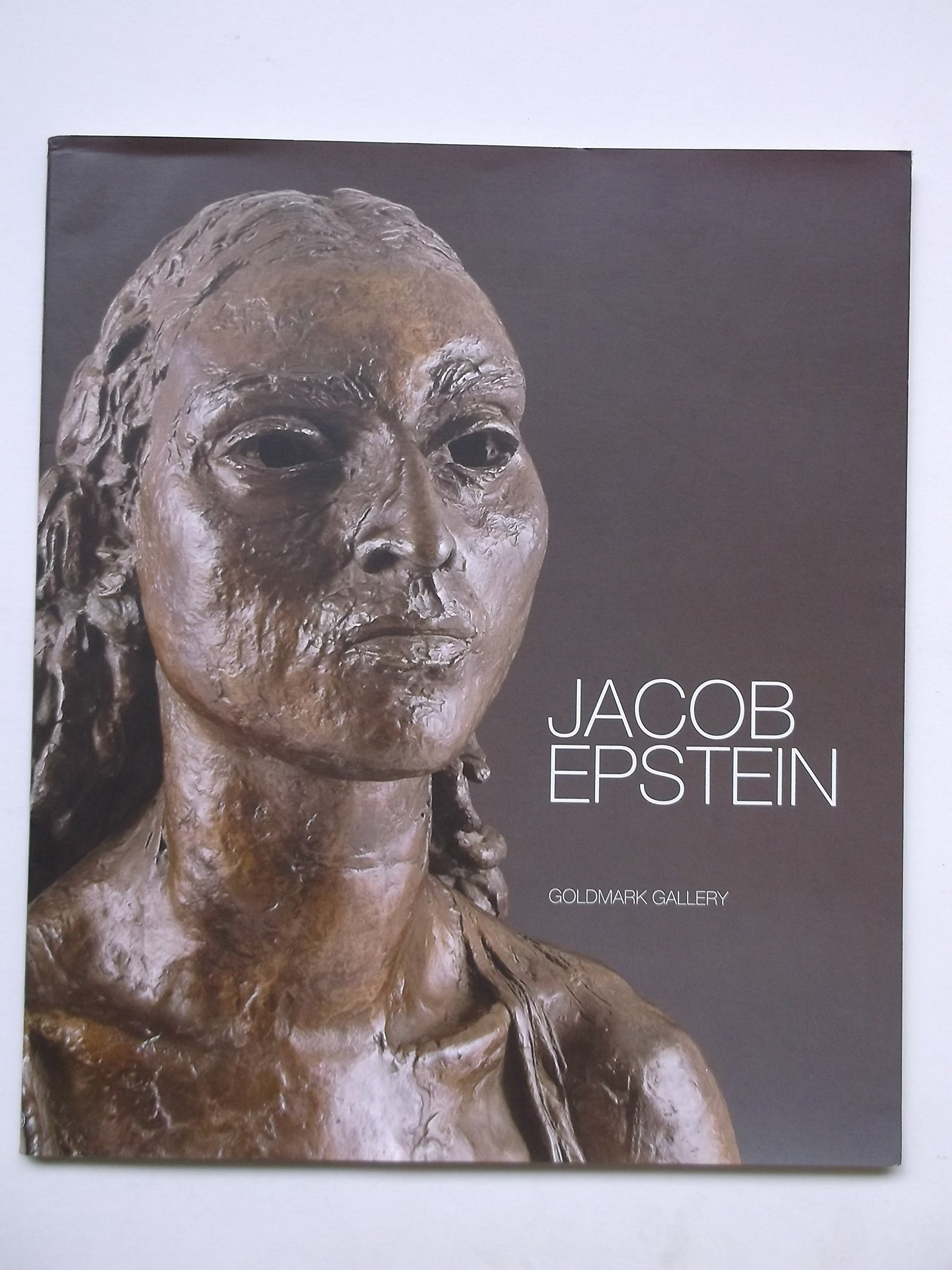 And There Was Sculpture Jacob Epsteins Formative Years 1880-1930