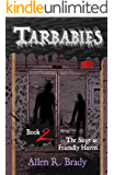 Tarbabies Book 2: The Siege at Friendly Haven