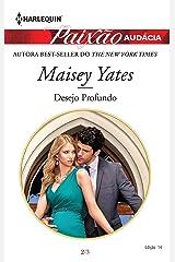 Desejo Profundo (Harlequin Paixão Audácia Livro 14) eBook Kindle