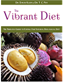 The Vibrant Diet: The Timeless Guide to Eating Our Natural Biological Diet (English Edition)