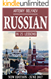 Russian Language in 25 lessons: Russian Learning for Beginners, Advanced, Dummies, Teens, Kids (Learn to Speak Russian Alphabet, Noun, Grammar, New Words Fast and Easy)