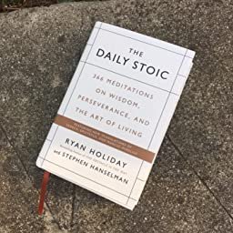 The Daily Stoic: 366 Meditations on Wisdom, Perseverance