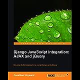 Django JavaScript Integration: AJAX and jQuery (English Edition)