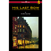 His Last Bow: A Reminiscence of Sherlock Holmes (Wisehouse Classics Edition - with original illustrations)