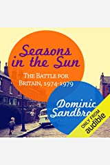 Seasons in the Sun: The Battle for Britain, 1974-1979 Audible Audiobook
