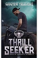 Thrill Seeker (Kings of Vengeance MC Book 5) Kindle Edition