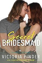Secret Bridesmaid (The House of Morgan Book 12) Kindle Edition