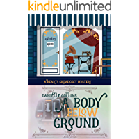 A Body Below Ground (Hearts Grove Cozy Mystery Book 4)