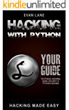 Hacking with Python: Beginner's Guide to Ethical Hacking, Basic Security, Penetration Testing, and Python Hacking (Python Programming, Hacking, Python ... Python and Hacking Book 3) (English Edition)