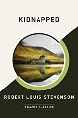 Kidnapped (AmazonClassics Edition) Kindle Edition