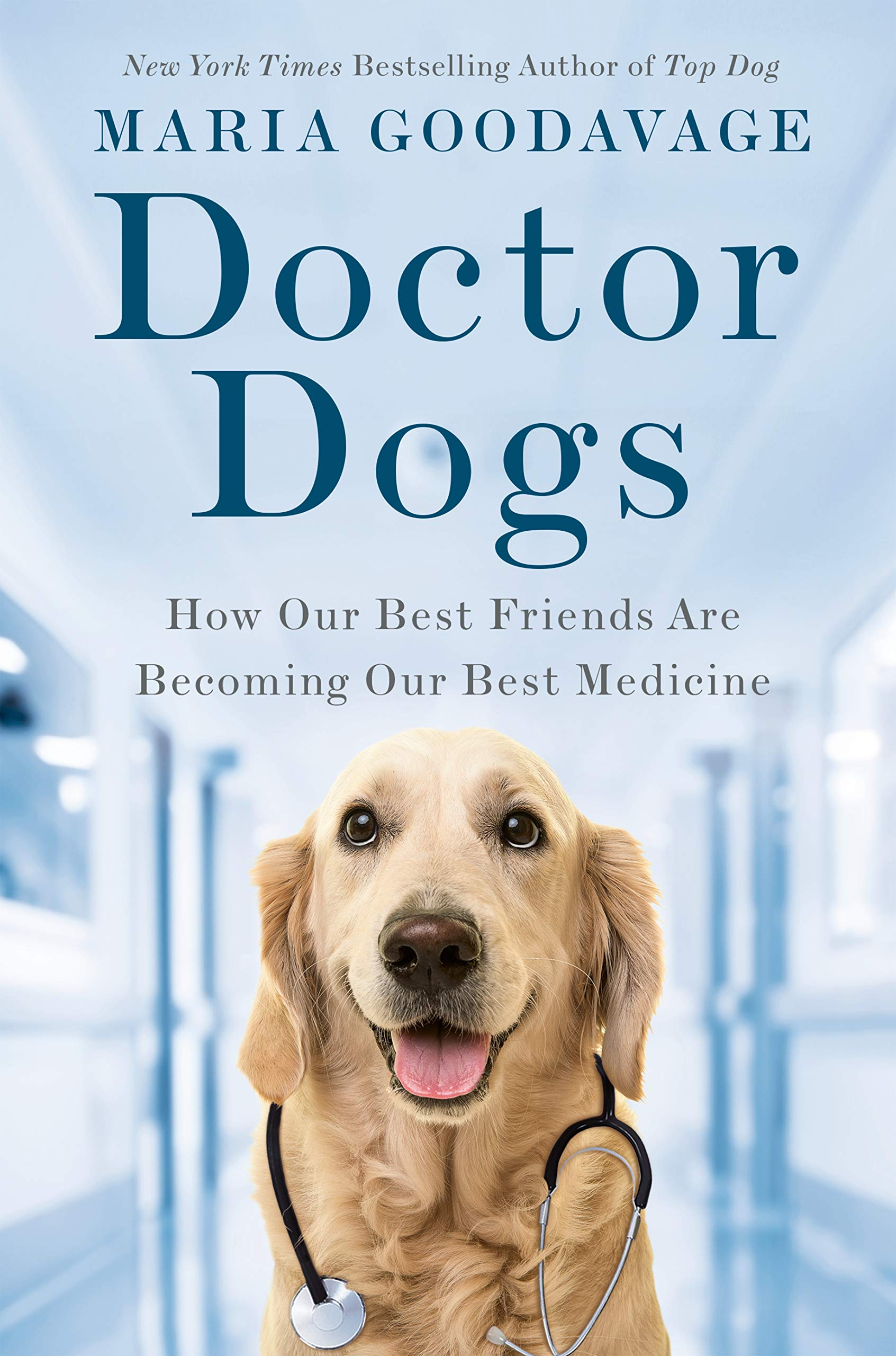 Doctor Dogs: How Our Best Friends Are Becoming Our Best Medicine by Dutton