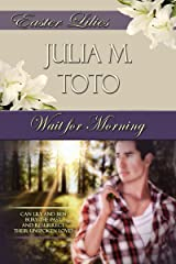 Wait for Morning: Easter Lilies Kindle Edition