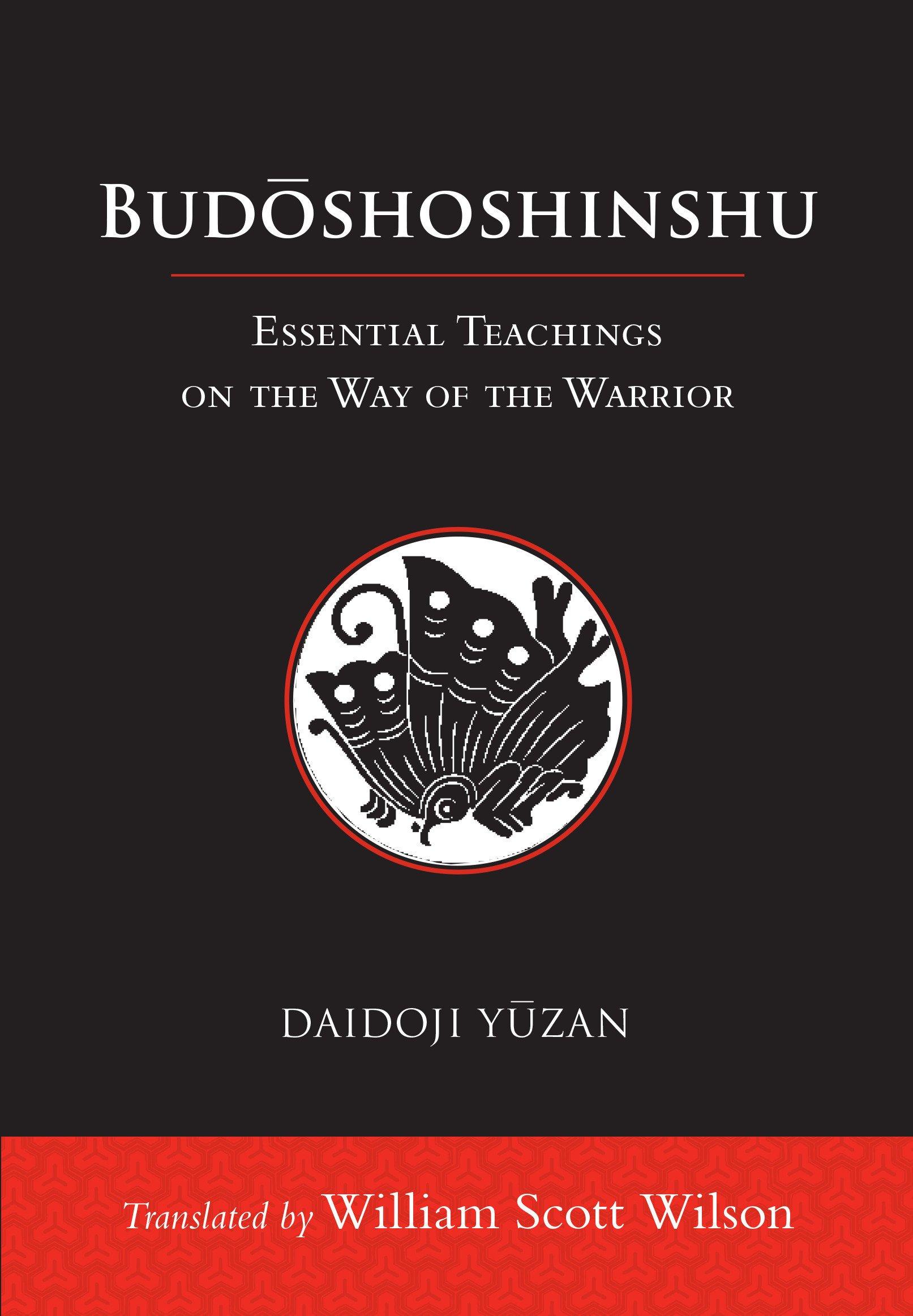 Budoshoshinshu: Essential Teachings on the Way of the Warrior: Daidoji  Yuzan, William Scott Wilson: 9781611805680: Books - Amazon.ca
