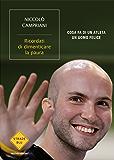 Ricordati di dimenticare la paura: Cosa fa di un atleta un uomo felice (Strade blu. Non Fiction) (Italian Edition)