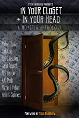 In Your Closet and In Your Head: A Monster Anthology Kindle Edition