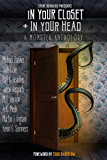 In Your Closet and In Your Head: A Monster Anthology