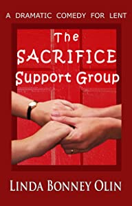 The Sacrifice Support Group: A Dramatic Comedy for Lent