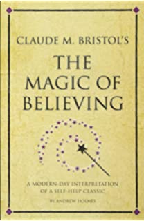 The Magic Of Believing Claude M Bristol 9780671745219 Amazon Com