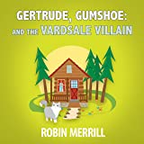 Gertrude, Gumshoe and the VardSale Villain
